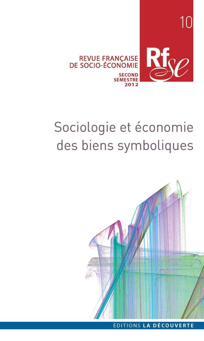 Sociologie et économie des biens symboliques -  REVUE FRANÇAISE DE SOCIO-ÉCONOMIE