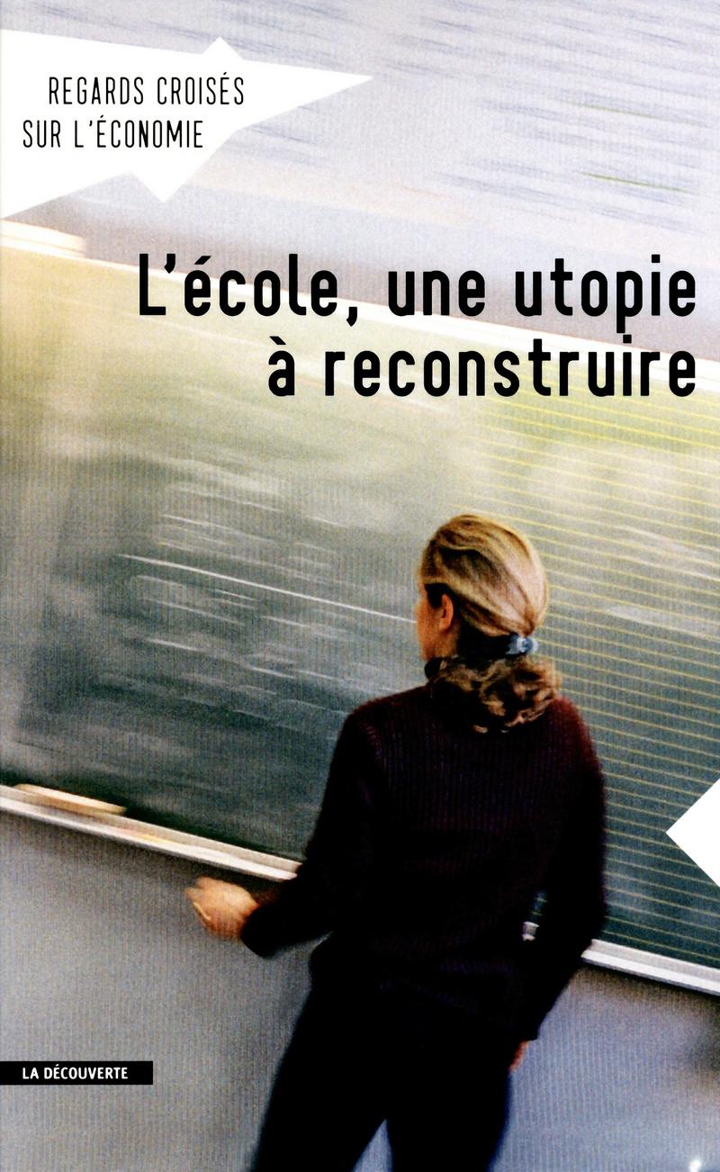 L'école, une utopie à reconstruire -  REVUE REGARDS CROISÉS SUR L'ÉCONOMIE
