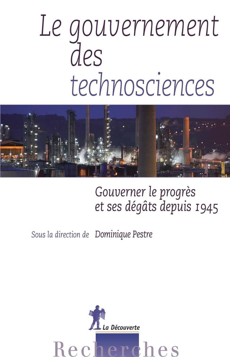 Le gouvernement des technosciences - Dominique PESTRE