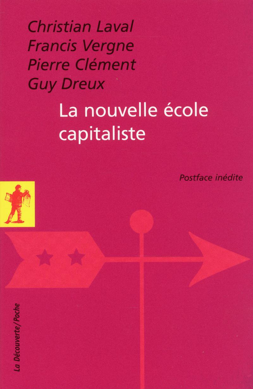 La nouvelle école capitaliste - Pierre CLÉMENT, Guy DREUX, Christian LAVAL, Francis VERGNE