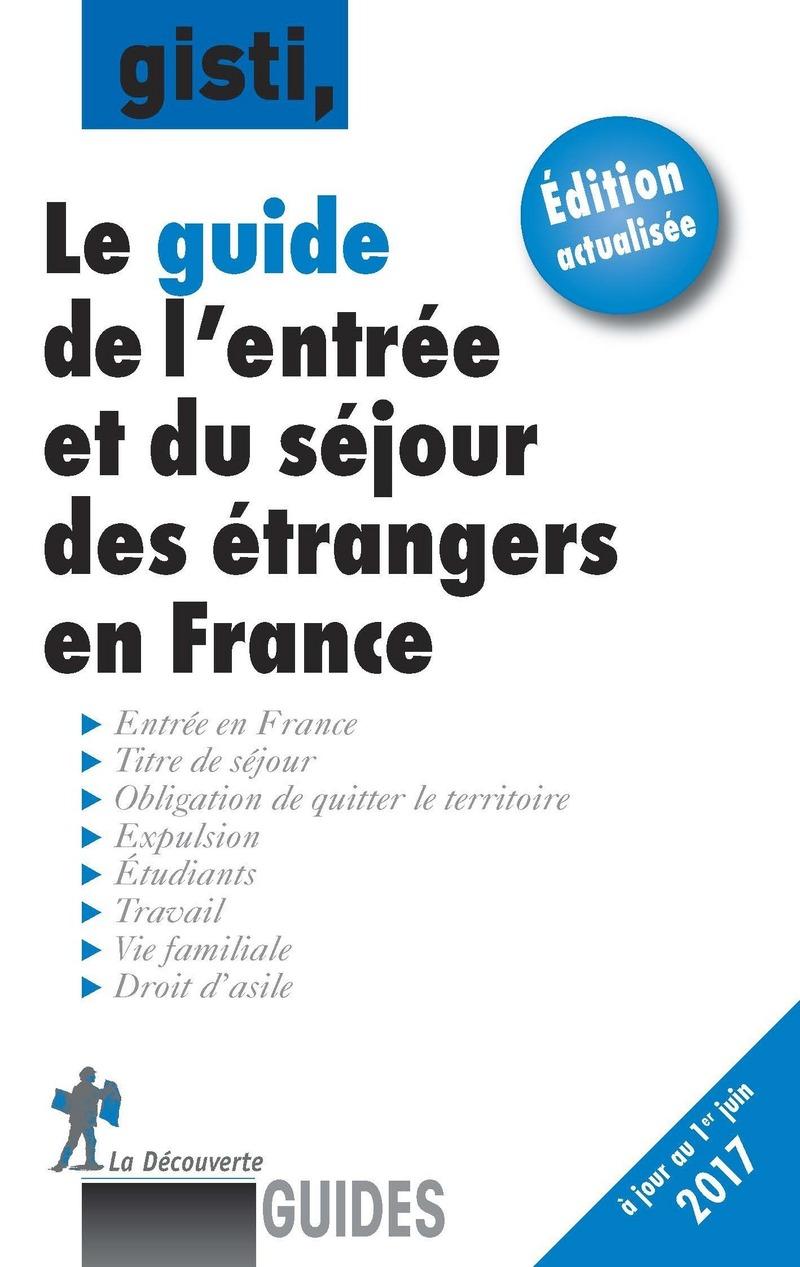 Le guide de l\'entrée et du séjour des étrangers en France