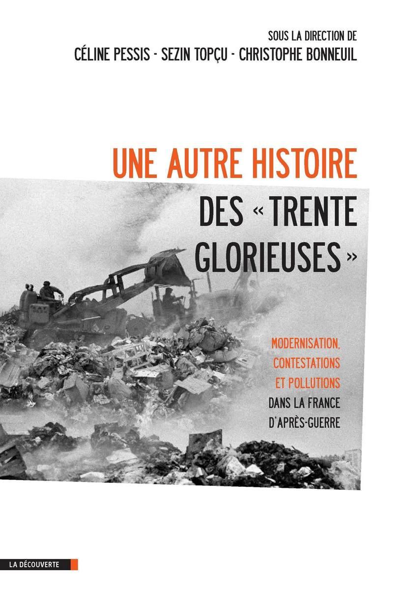 Une autre histoire des « Trente Glorieuses » - Christophe BONNEUIL, Céline PESSIS, Sezin TOPÇU