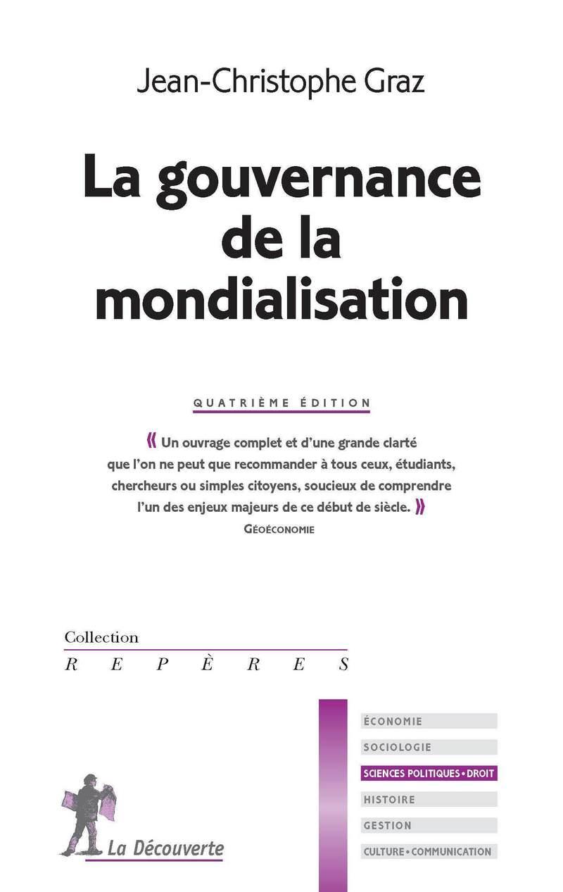 La gouvernance de la mondialisation - Jean-Christophe GRAZ