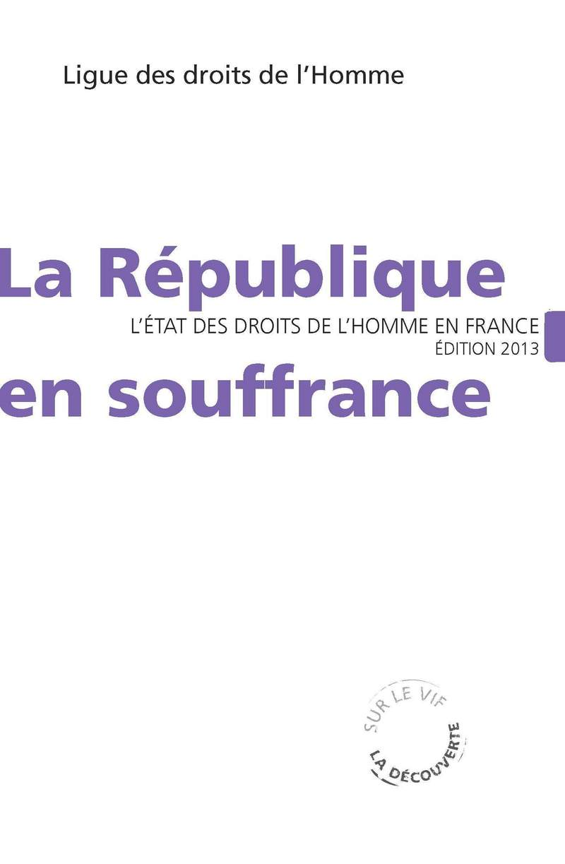 La République en souffrance -  LDH (LIGUE DES DROITS DE L'HOMME)