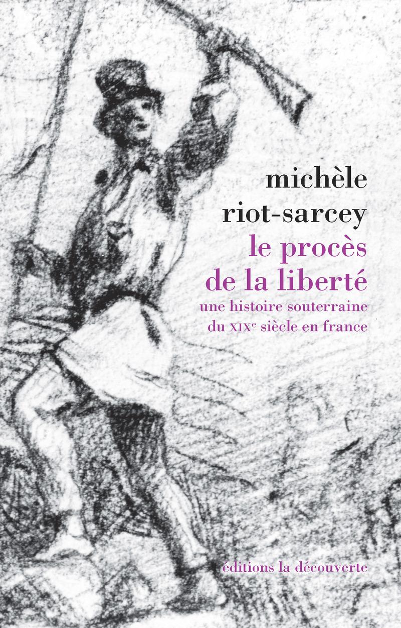 Le procès de la liberté - Michèle RIOT-SARCEY