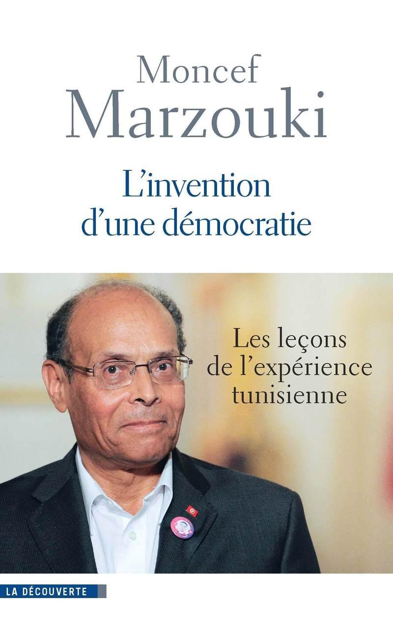 L'invention d'une démocratie - Moncef MARZOUKI