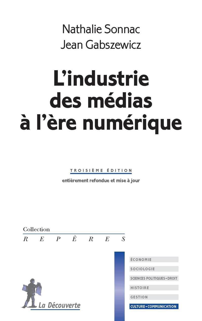 L'industrie des médias à l'ère numérique - Jean GABSZEWICZ, Nathalie SONNAC