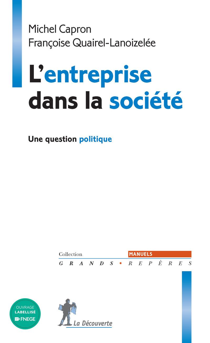 L'entreprise dans la société - Michel CAPRON, Françoise QUAIREL-LANOIZELÉE