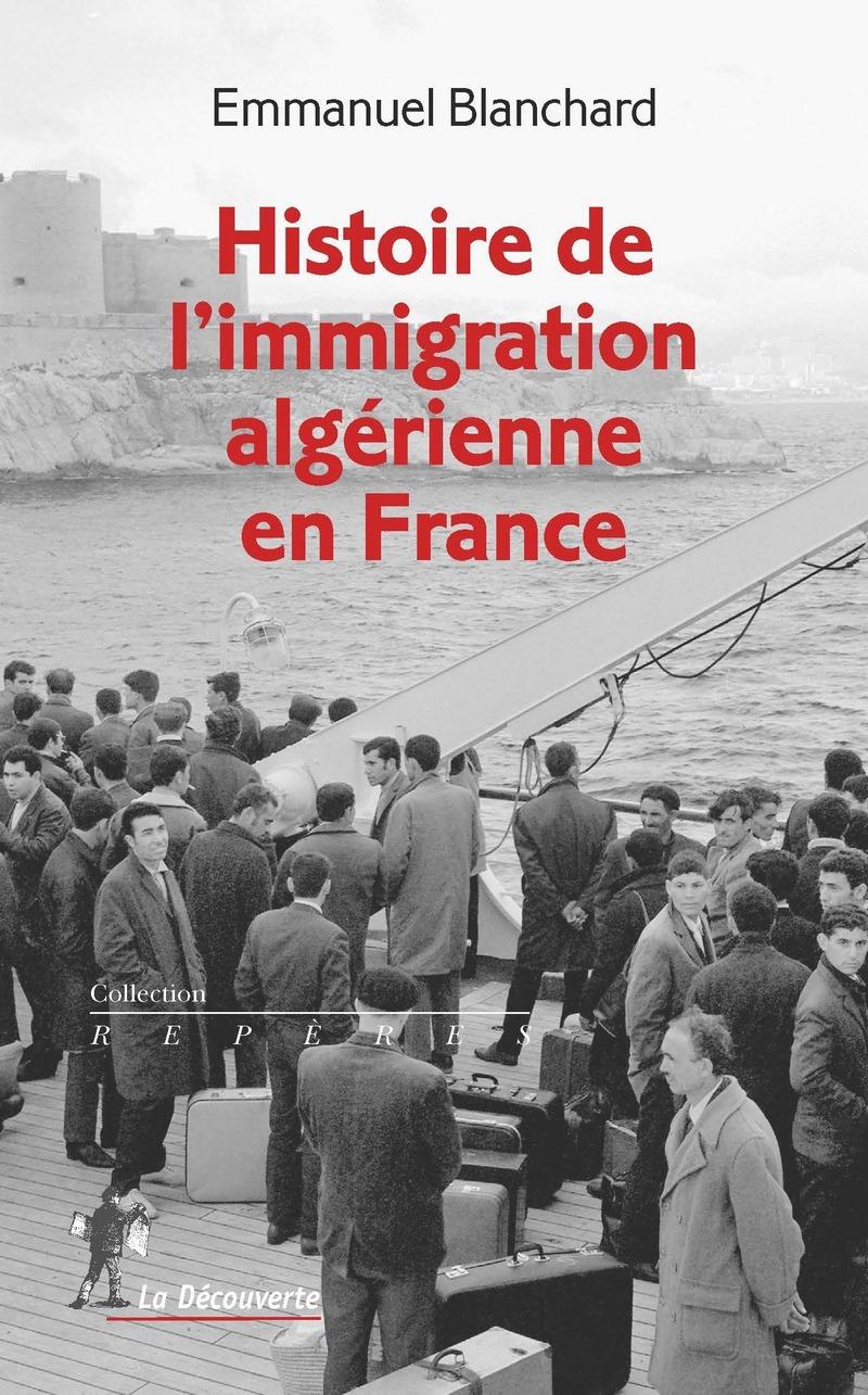 Histoire de l'immigration algérienne en France - Emmanuel BLANCHARD