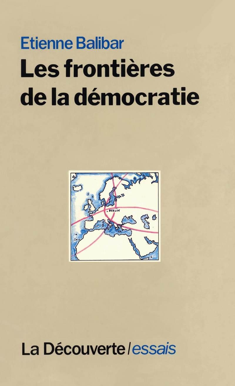 Les frontières de la démocratie - Étienne BALIBAR