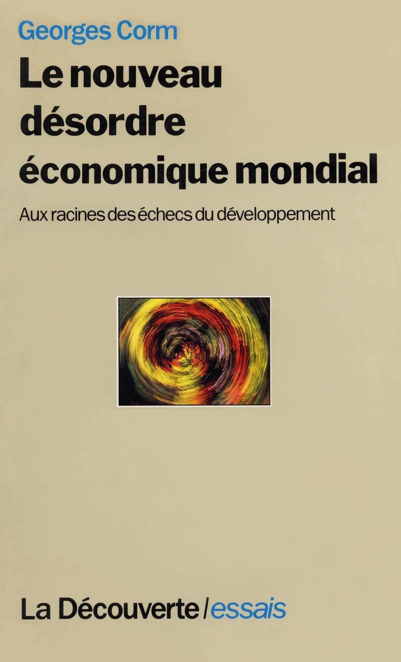 Le nouveau désordre économique mondial - Georges CORM