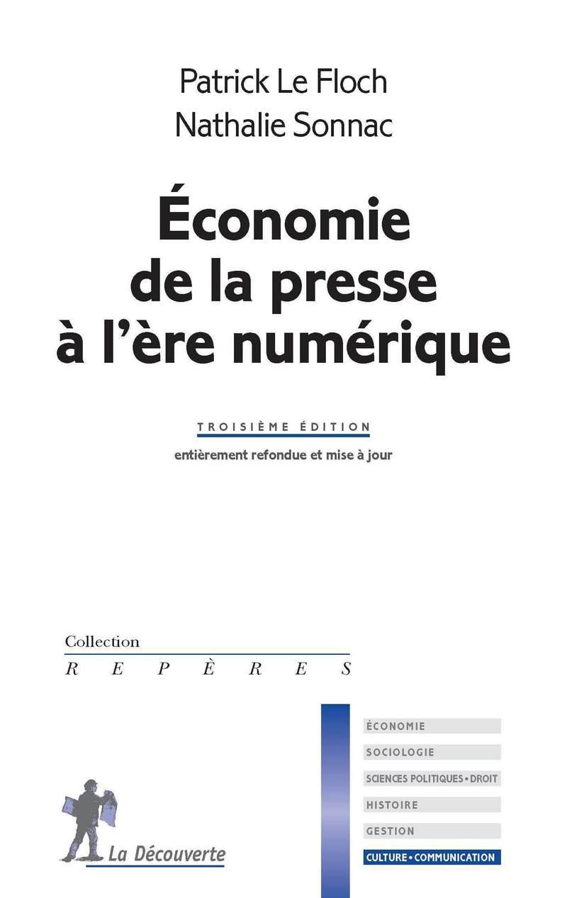 Économie de la presse à l'ère numérique - Patrick LE FLOCH, Nathalie SONNAC