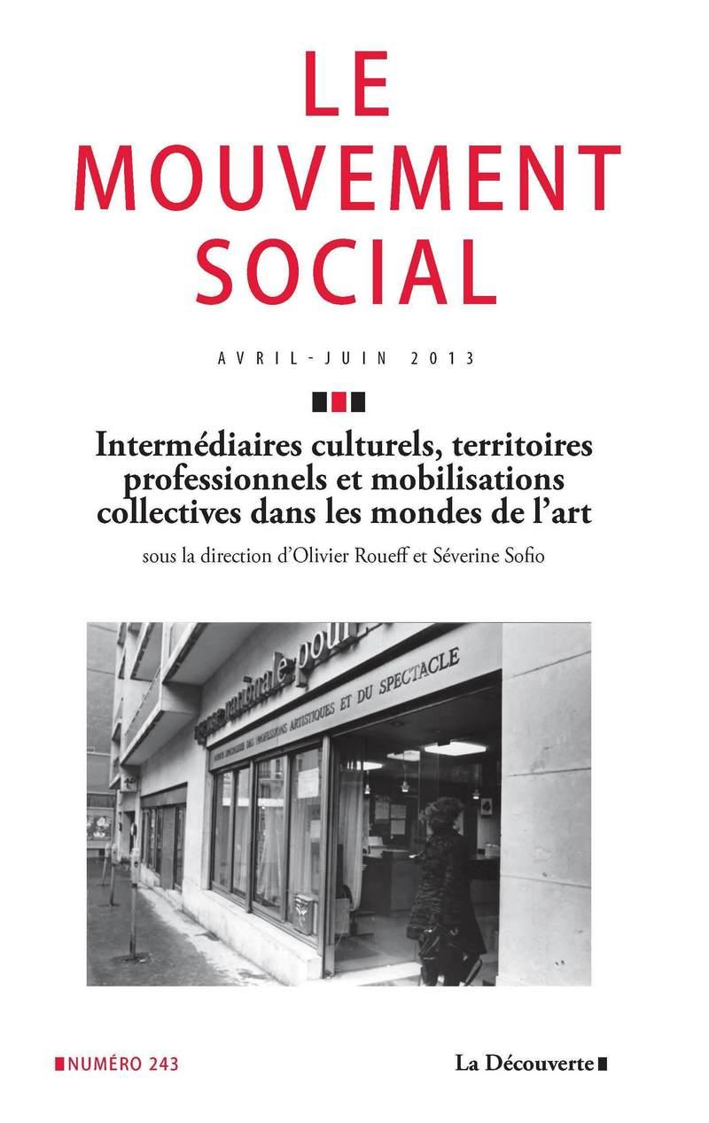 Intermédiaires culturels, territoires professionnels et mobilisations collectives dans les mondes de l\'art