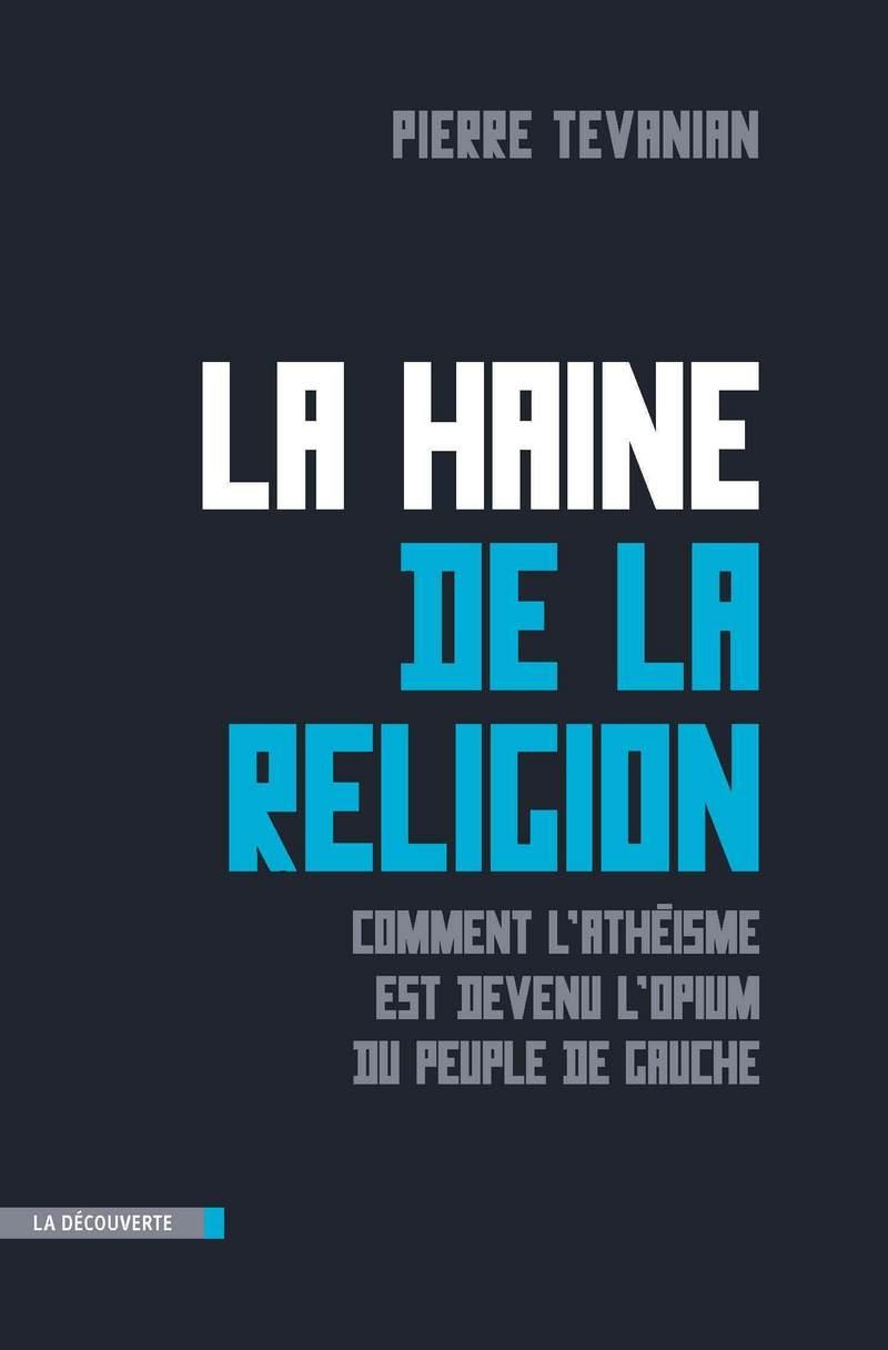 La haine de la religion - Pierre TEVANIAN