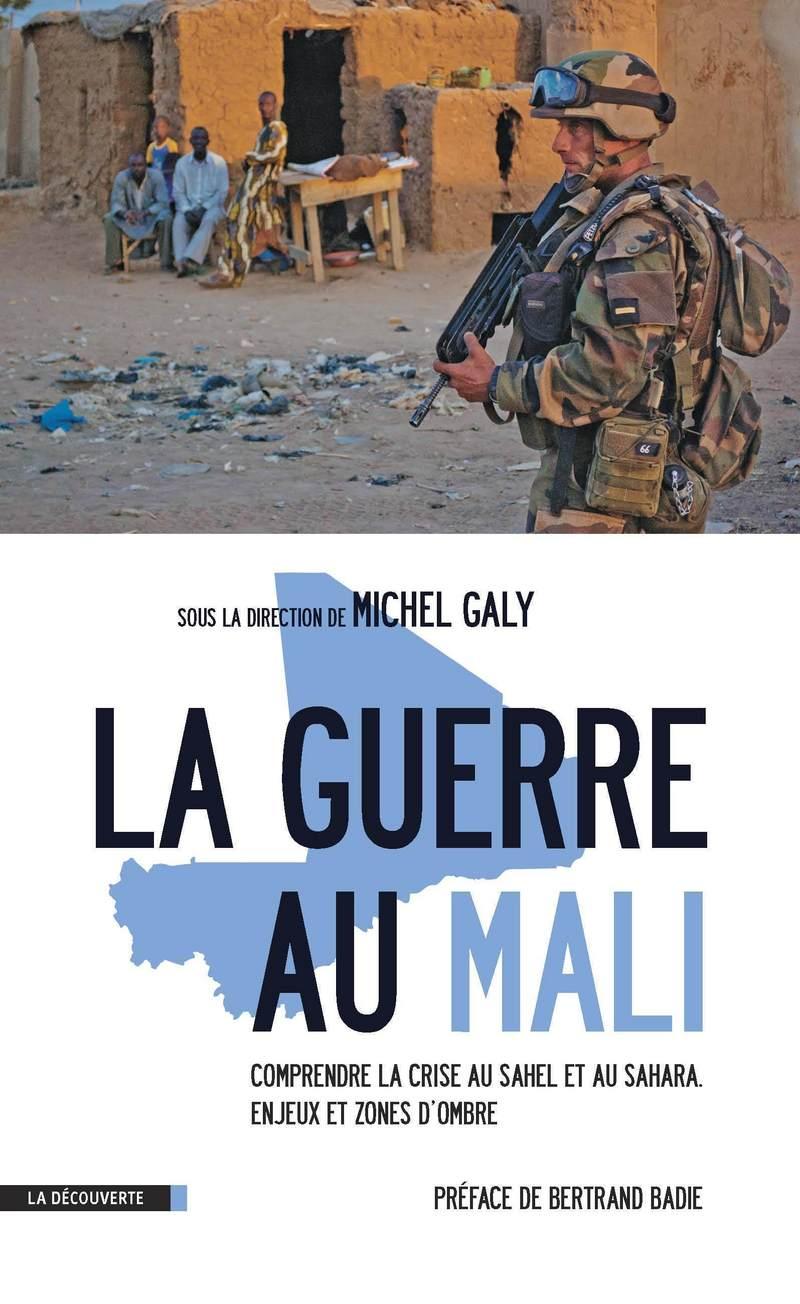 La guerre au Mali - Michel GALY