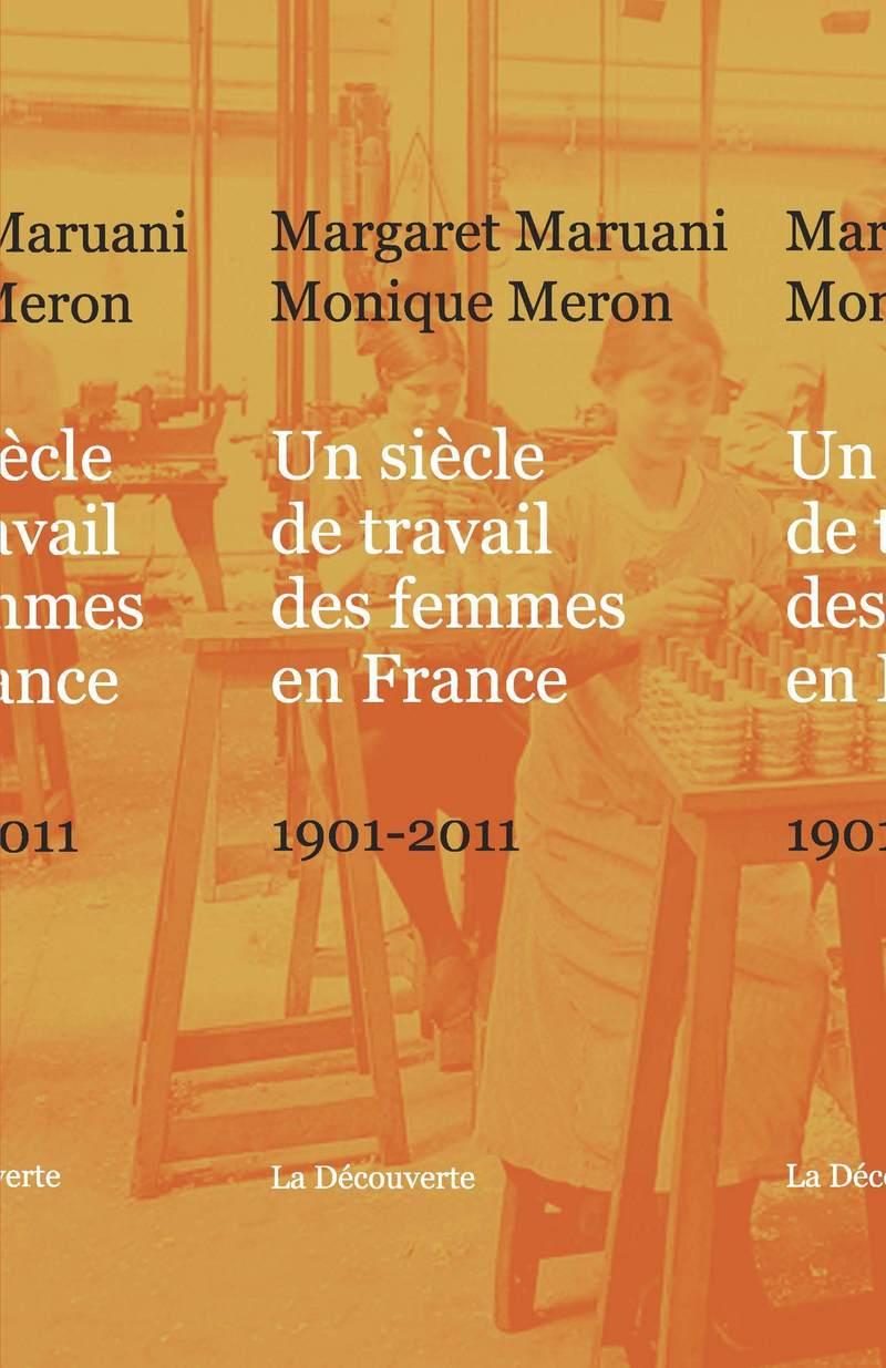 Un siècle de travail des femmes en France - Margaret MARUANI, Monique MERON