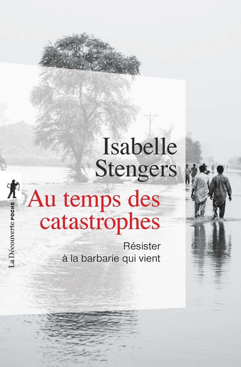 Au temps des catastrophes - Isabelle STENGERS