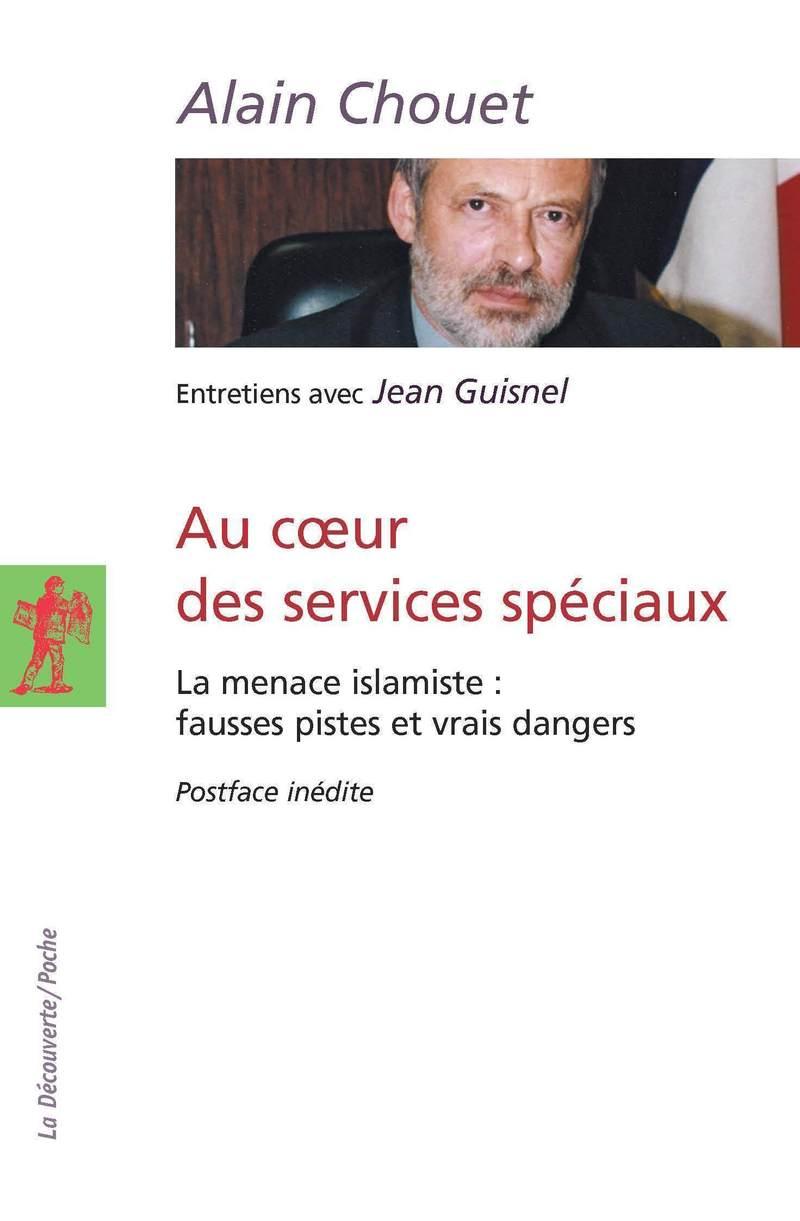 Au coeur des services spéciaux - Alain CHOUET
