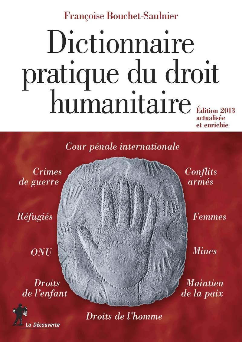 Dictionnaire pratique du droit humanitaire - Françoise BOUCHET-SAULNIER