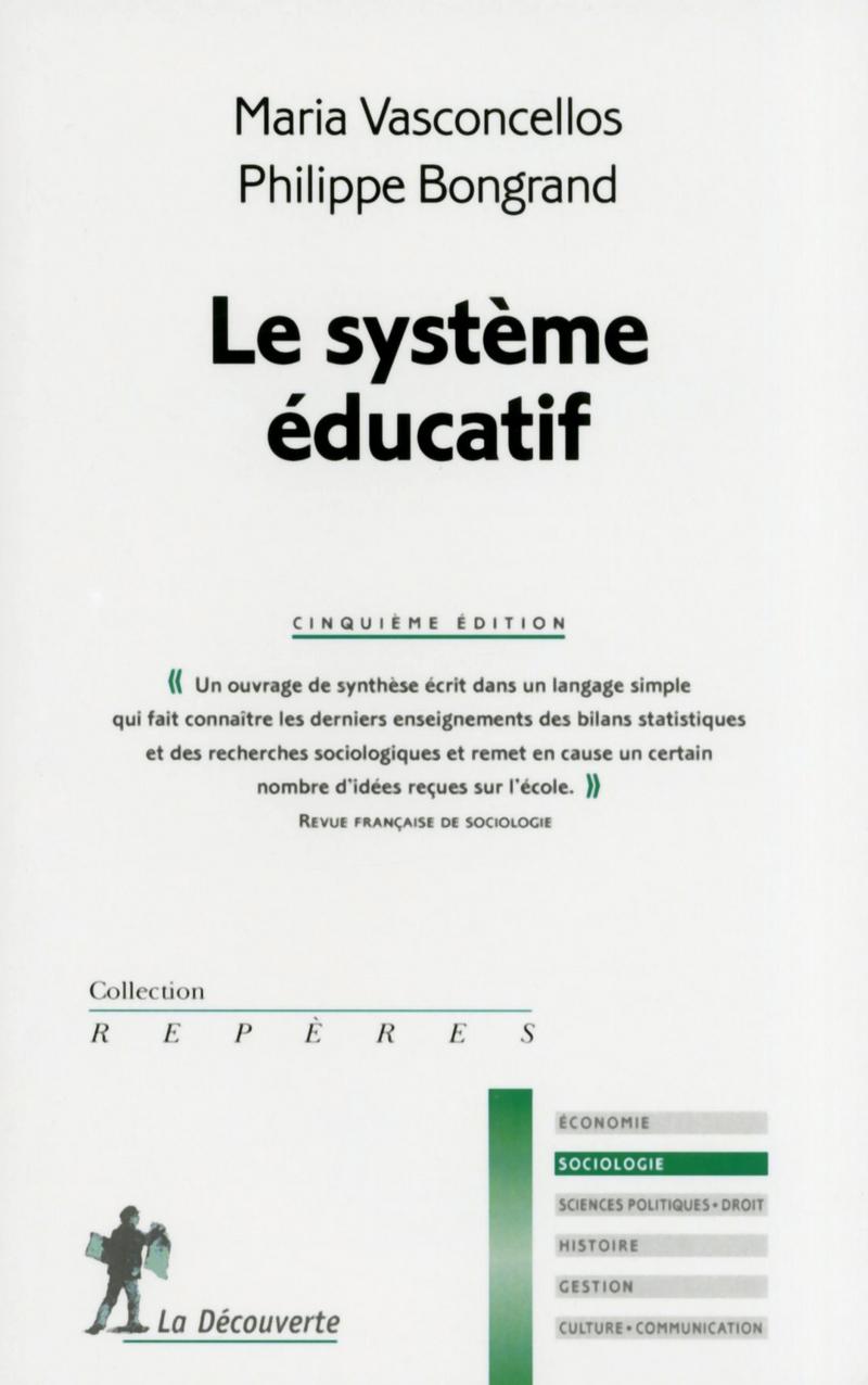 Le système éducatif - Philippe BONGRAND, Maria VASCONCELLOS