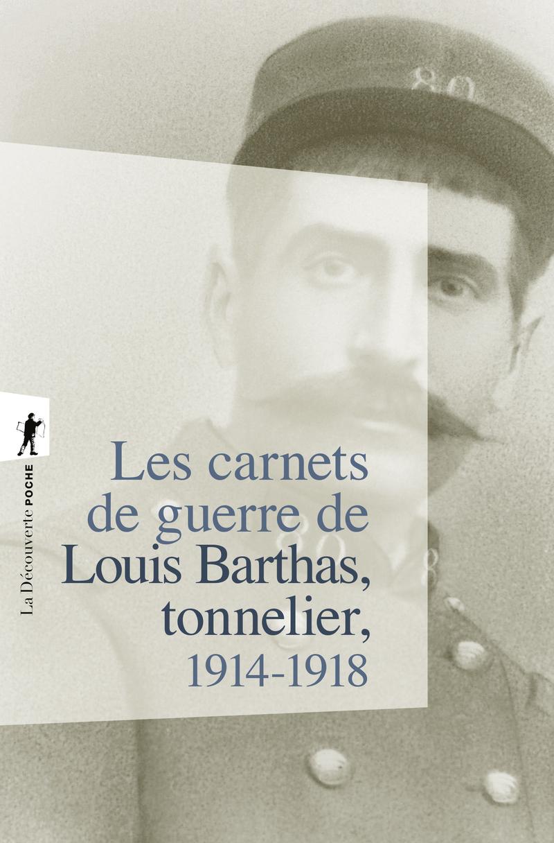 Les carnets de guerre de Louis Barthas, tonnelier 1914-1918 - Louis BARTHAS