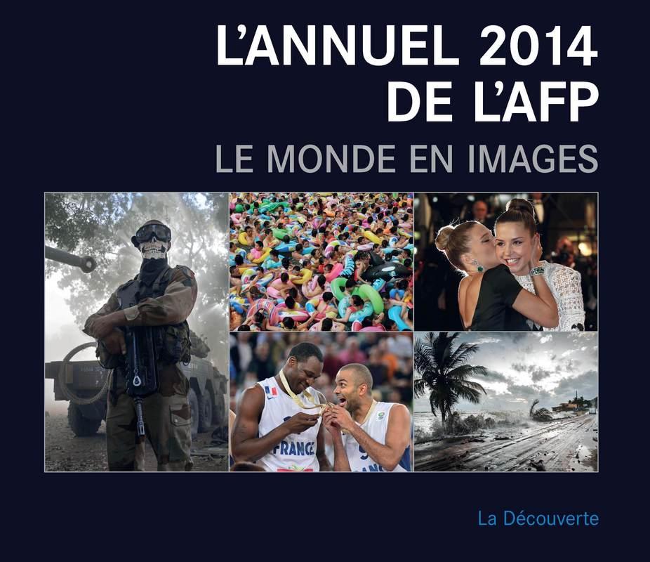 L'annuel 2014 de l'AFP -  AFP (AGENCE FRANCE PRESSE)