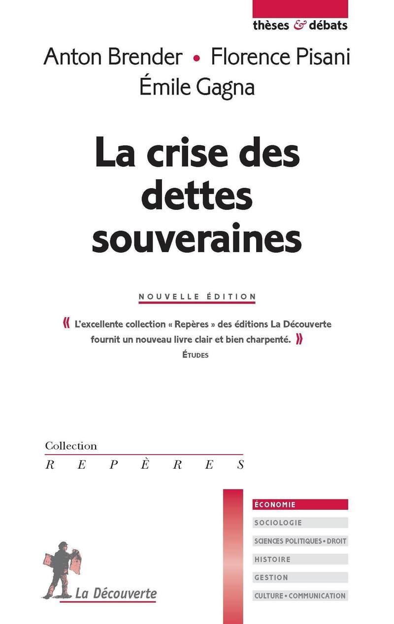 La crise des dettes souveraines - Anton BRENDER, Émile GAGNA, Florence PISANI