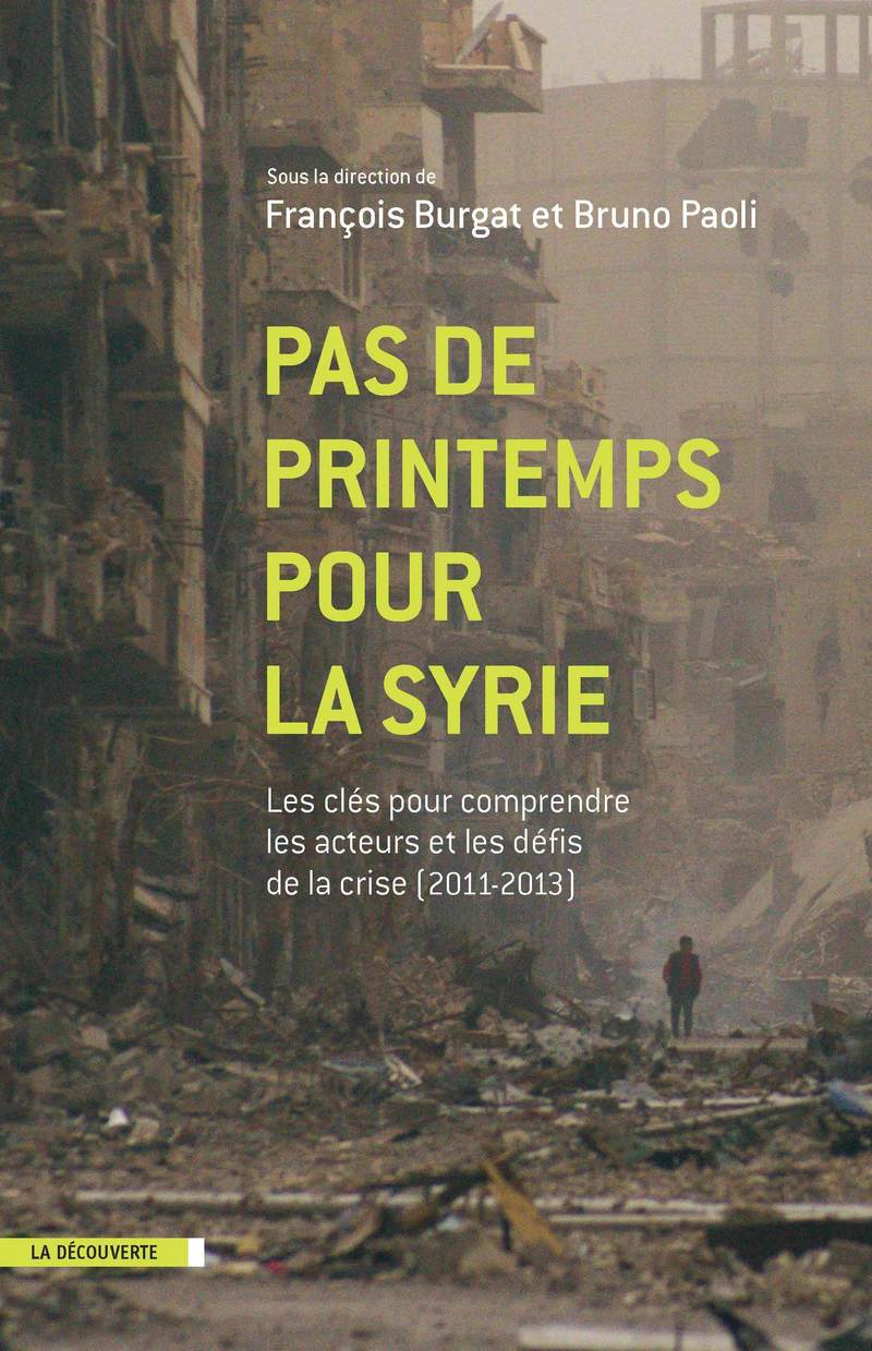 Pas de printemps pour la Syrie - François BURGAT, Bruno PAOLI