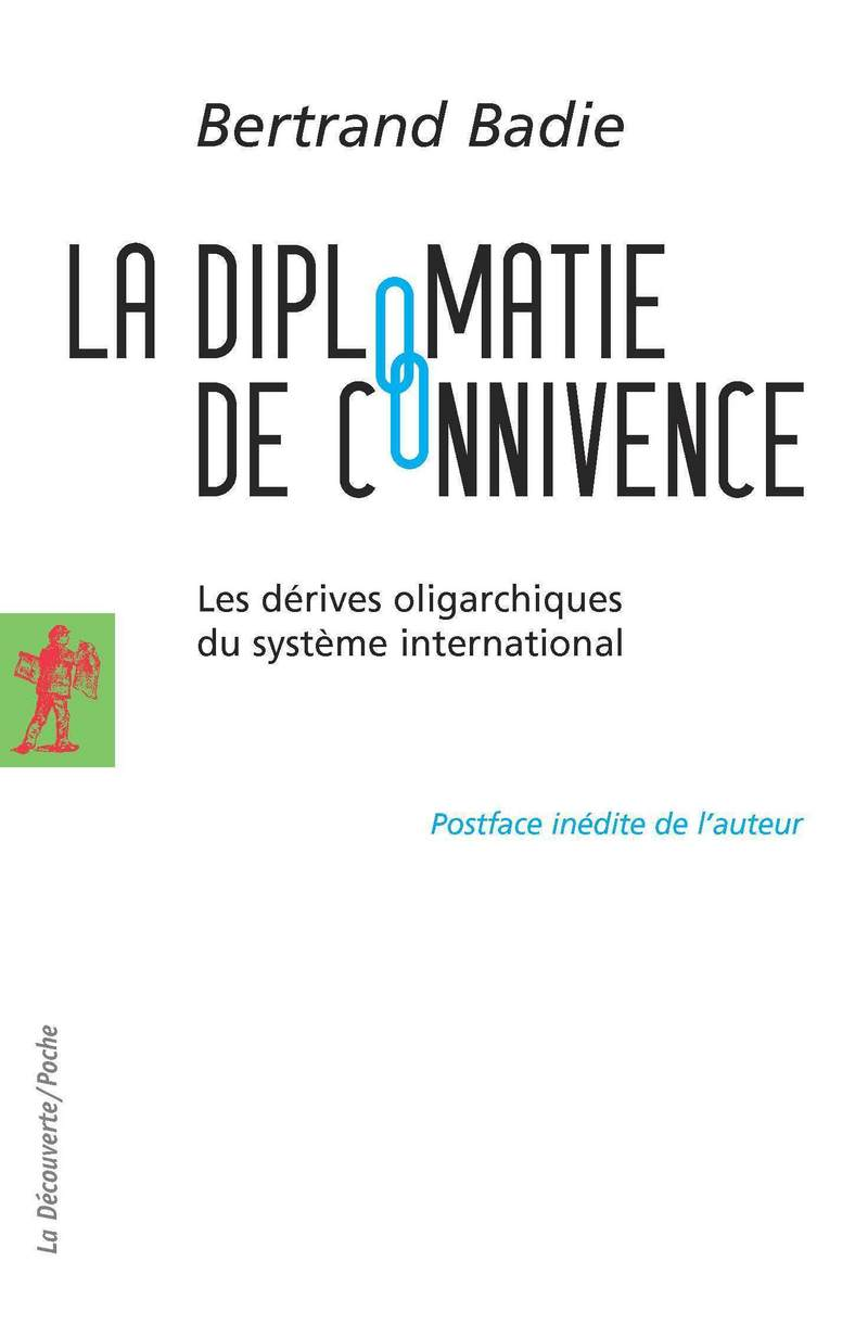 La diplomatie de connivence - Bertrand BADIE