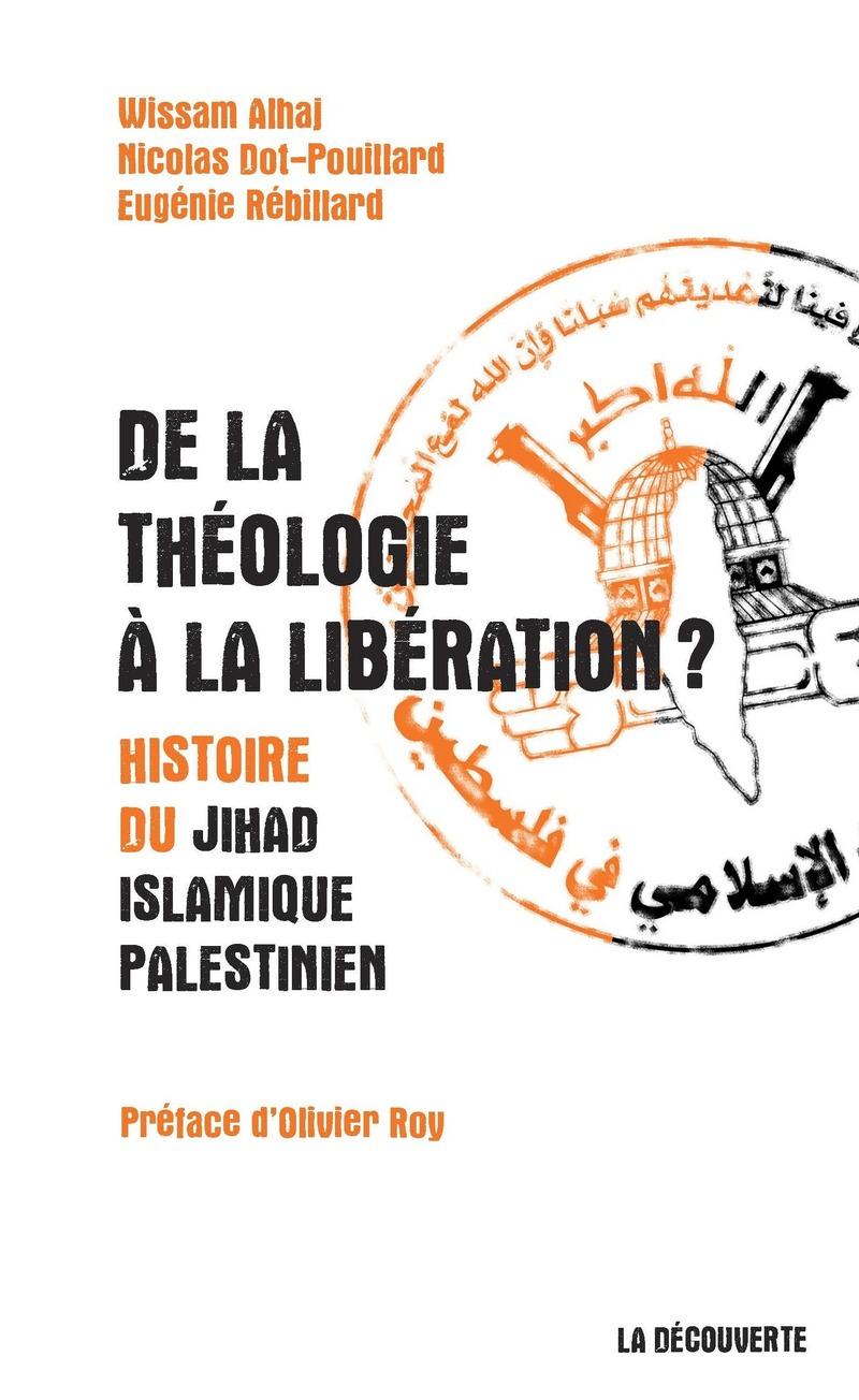 De la théologie à la libération ? - Wissam ALHAJ, Nicolas DOT-POUILLARD, Eugénie RÉBILLARD