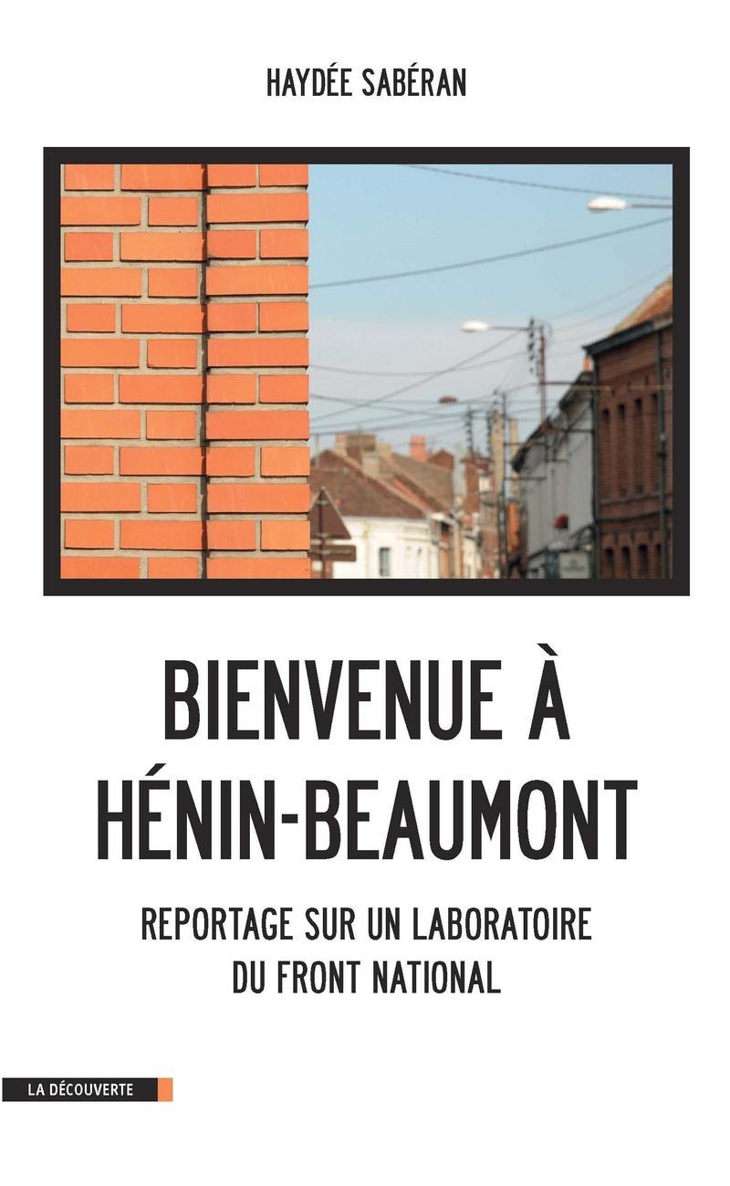 Bienvenue à Hénin-Beaumont - Haydée SABERAN
