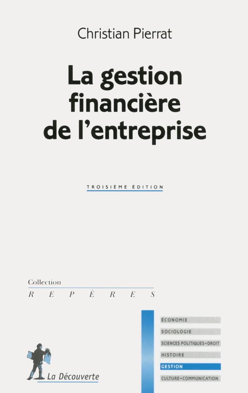 La gestion financière de l'entreprise - Christian PIERRAT