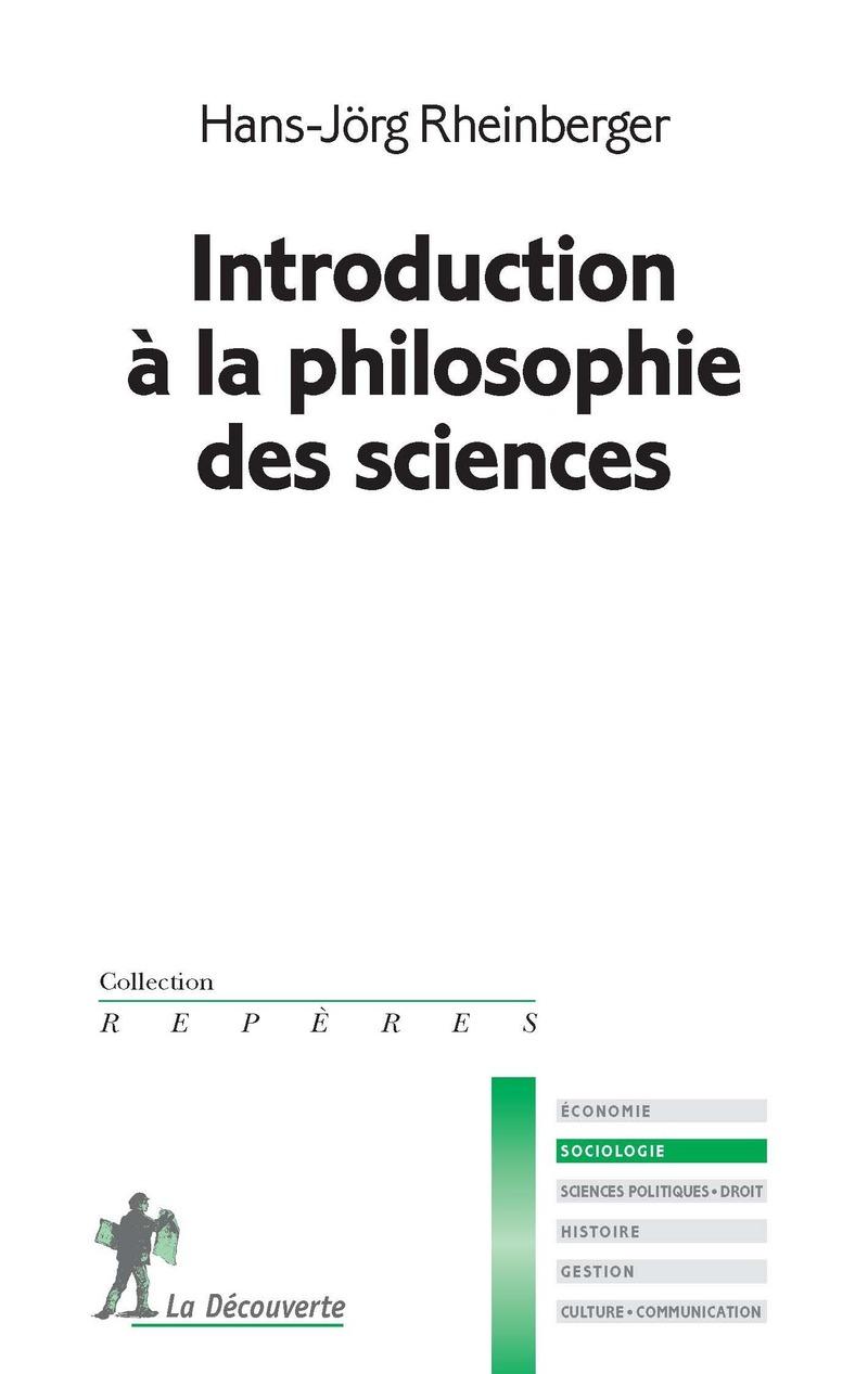 Introduction à la philosophie des sciences - Hans-Jörg RHEINBERGER
