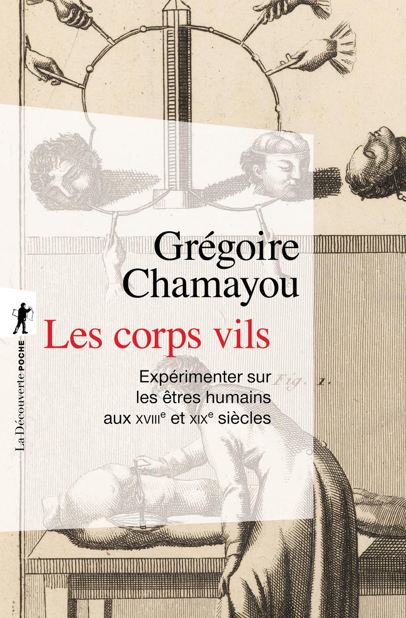 Les corps vils - Grégoire CHAMAYOU