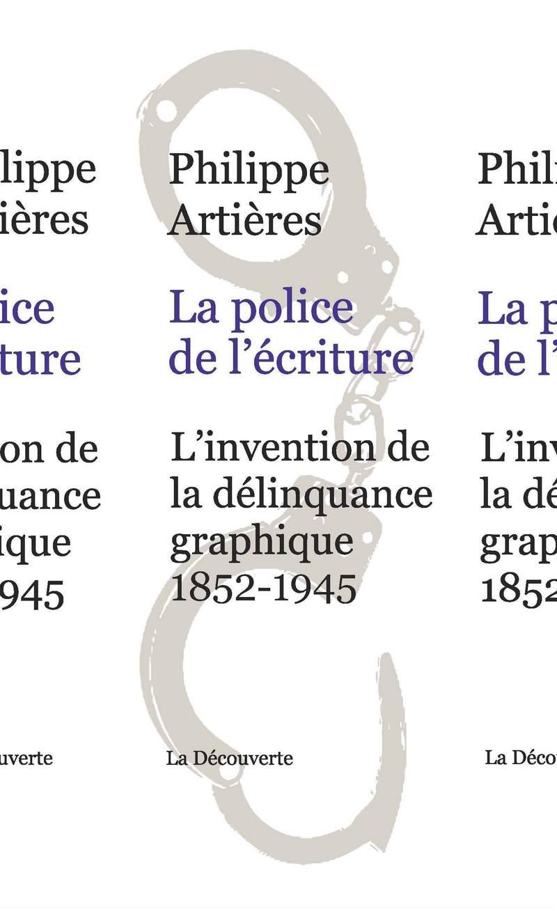 La police de l'écriture - Philippe ARTIÈRES