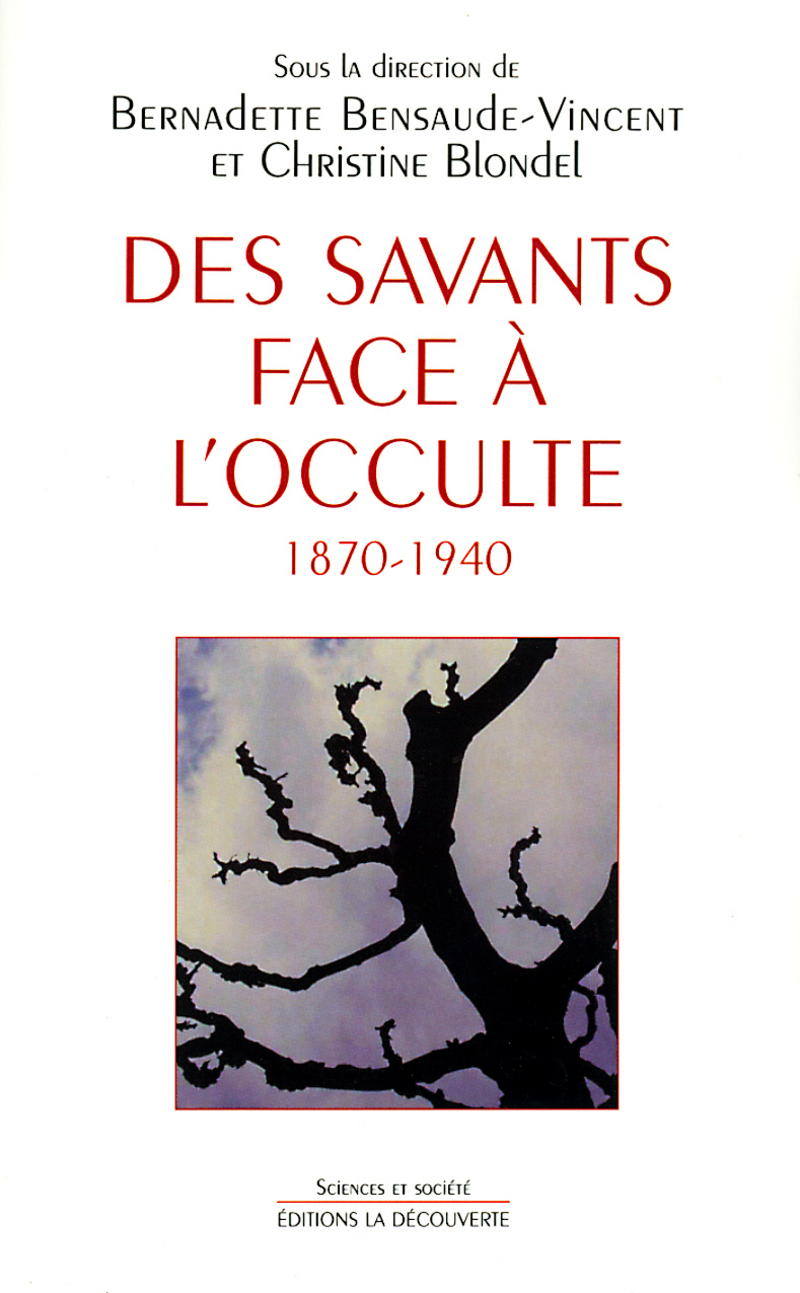 Des savants face à l'occulte - Bernadette BENSAUDE-VINCENT, Christine BLONDEL