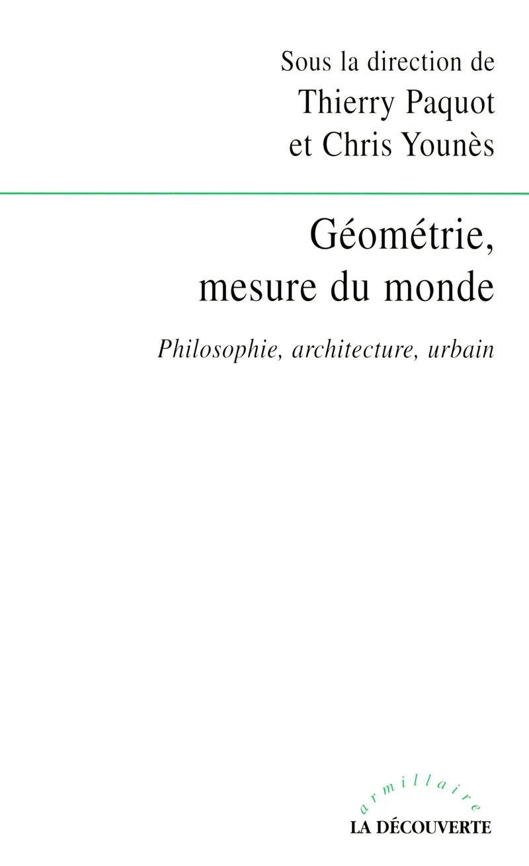 Géométrie, mesure du monde - Thierry PAQUOT, Chris YOUNÈS