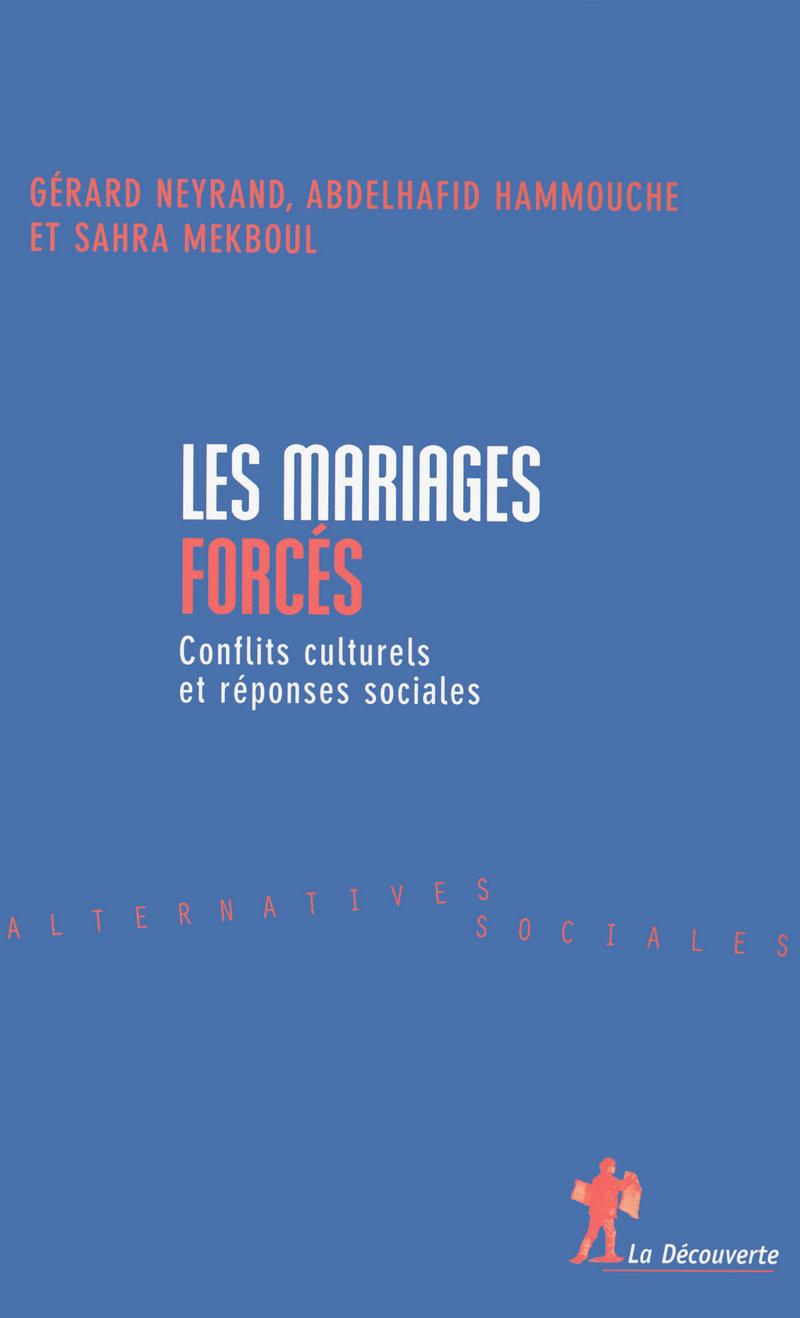 Les mariages forcés - Abdelhafid HAMMOUCHE, Sahra MEKBOUL, Gérard NEYRAND