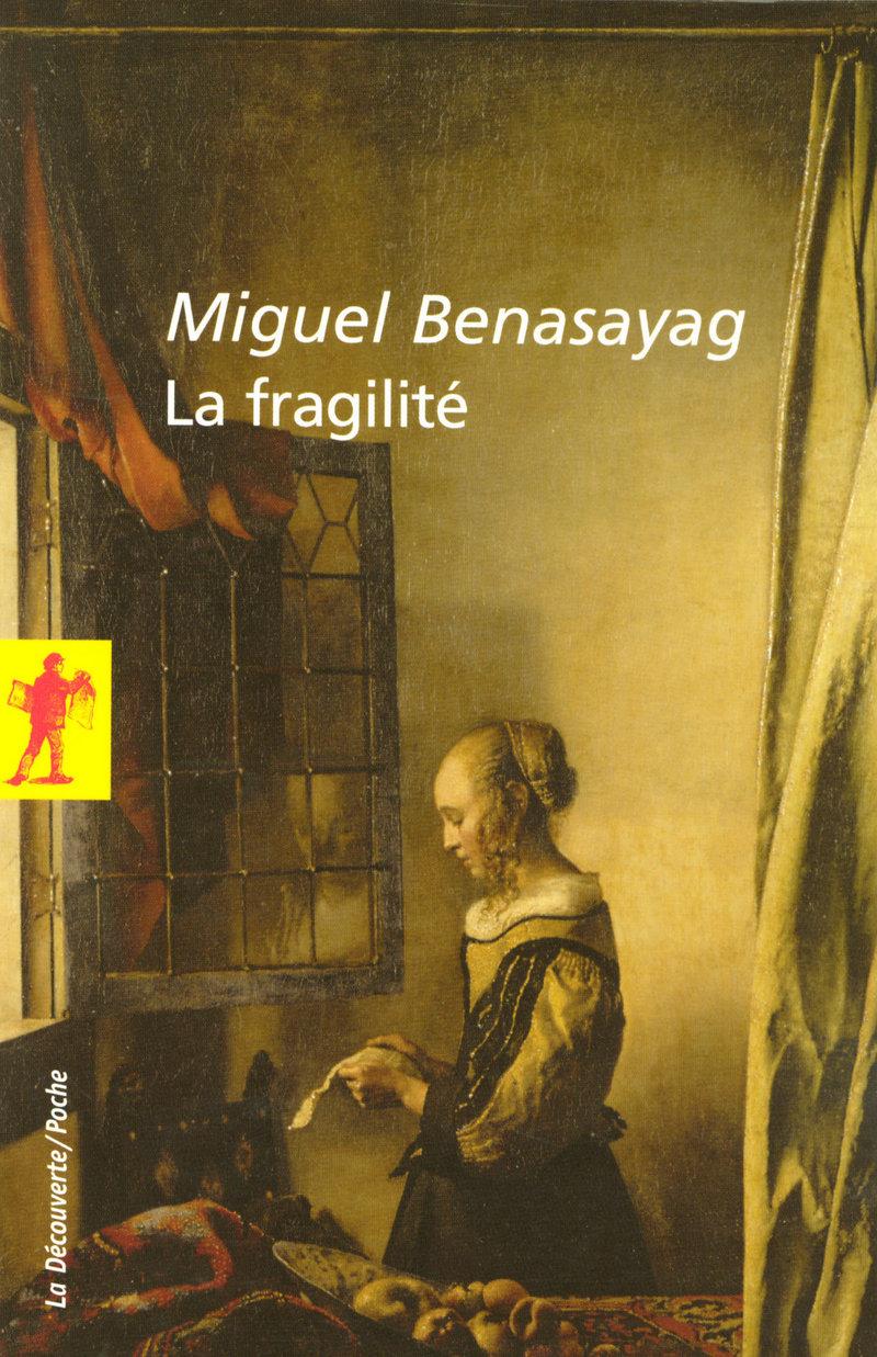 La fragilité - Miguel BENASAYAG