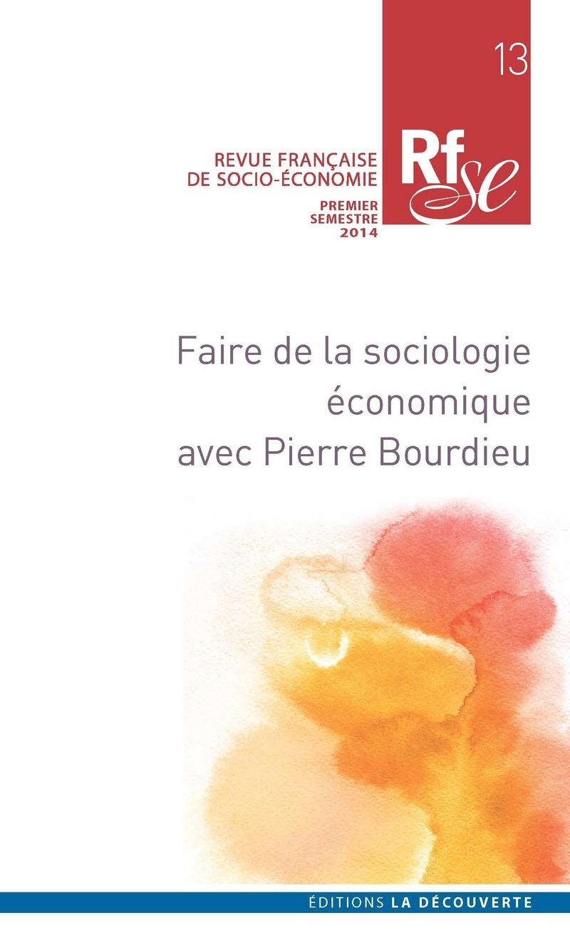 Faire de la sociologie économique avec Pierre Bourdieu -  REVUE FRANÇAISE DE SOCIO-ÉCONOMIE