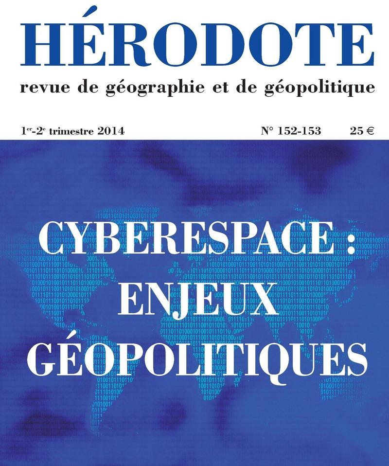 Cyberespace : enjeux géopolitiques -  REVUE HÉRODOTE