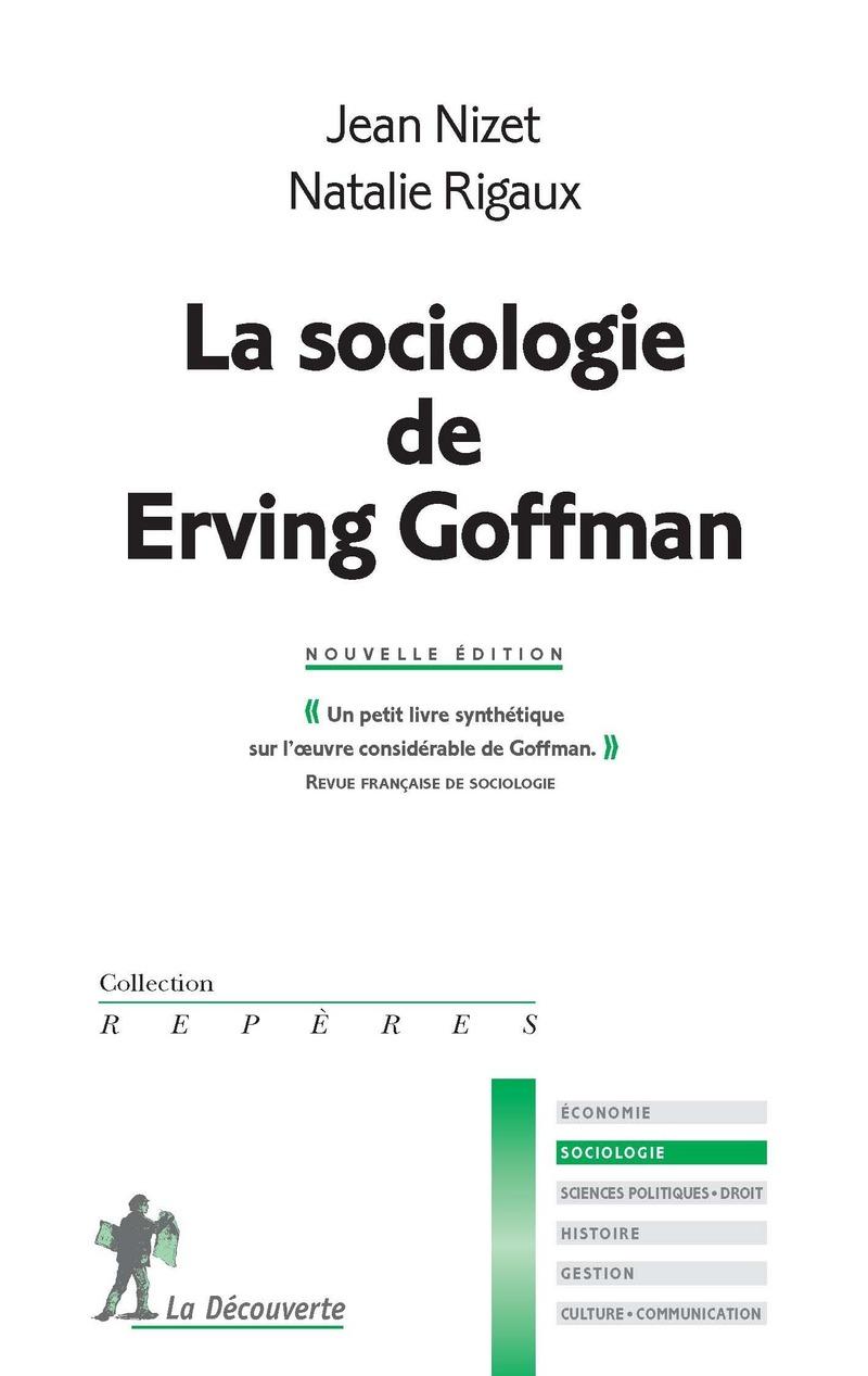 La sociologie de Erving Goffman - Jean NIZET, Natalie RIGAUX