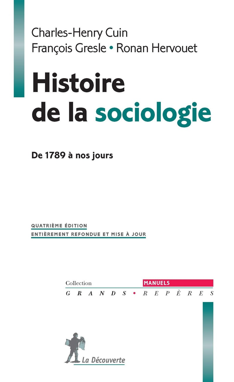 Histoire de la sociologie - Charles-Henry CUIN, François GRESLE, Ronan HERVOUET