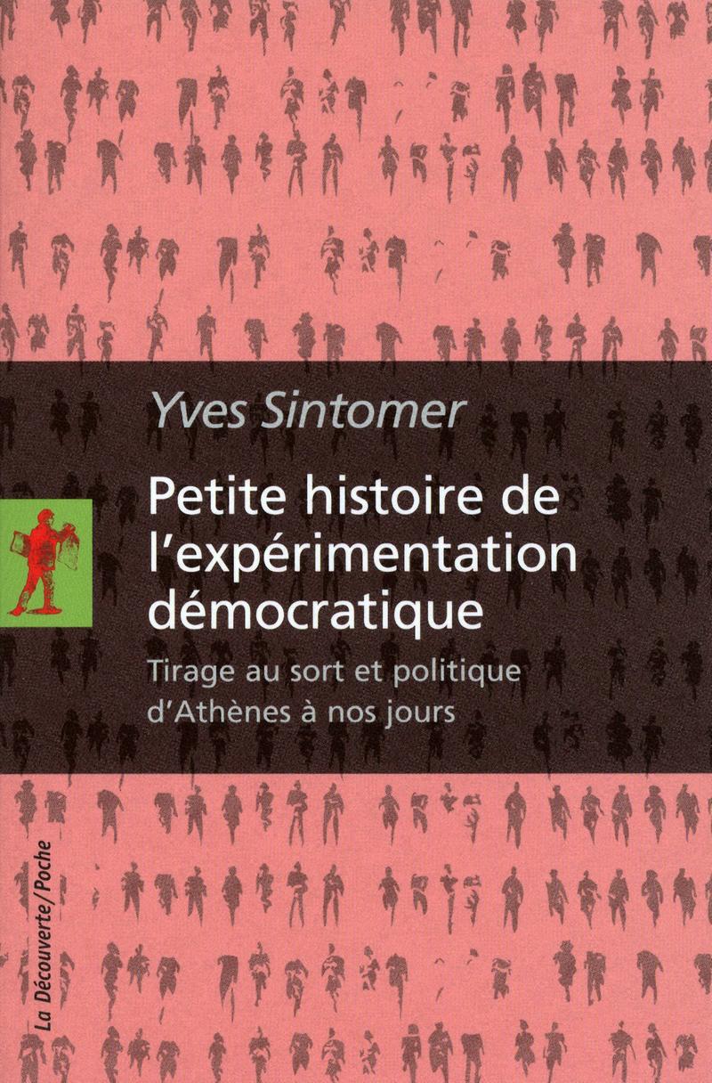 Petite histoire de l'expérimentation démocratique - Yves SINTOMER