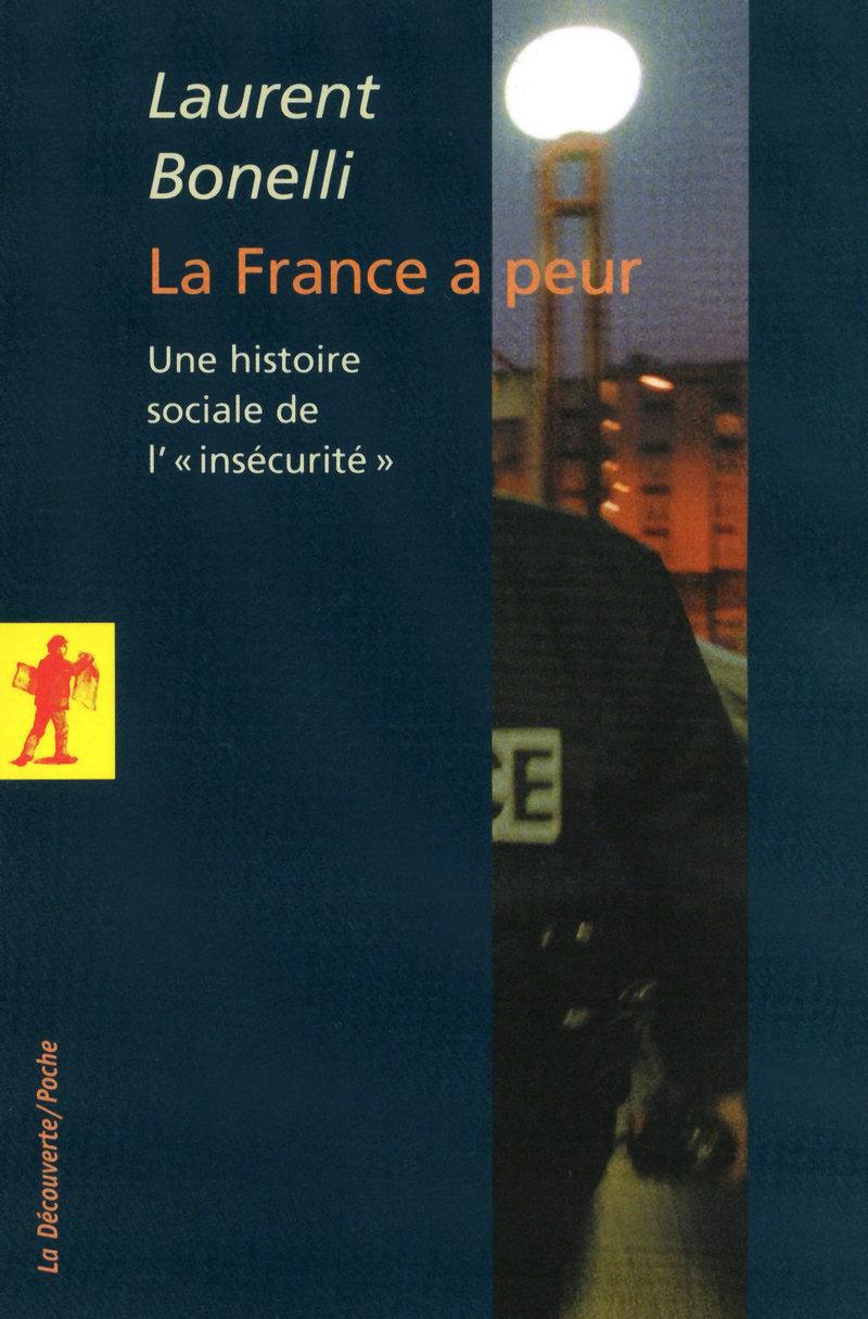 La France a peur... - Laurent BONELLI