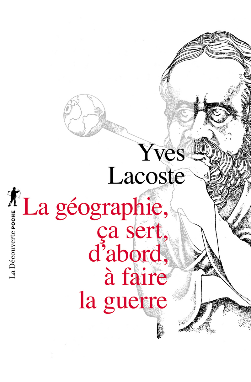La géographie, ça sert, d'abord, à faire la guerre - Yves LACOSTE