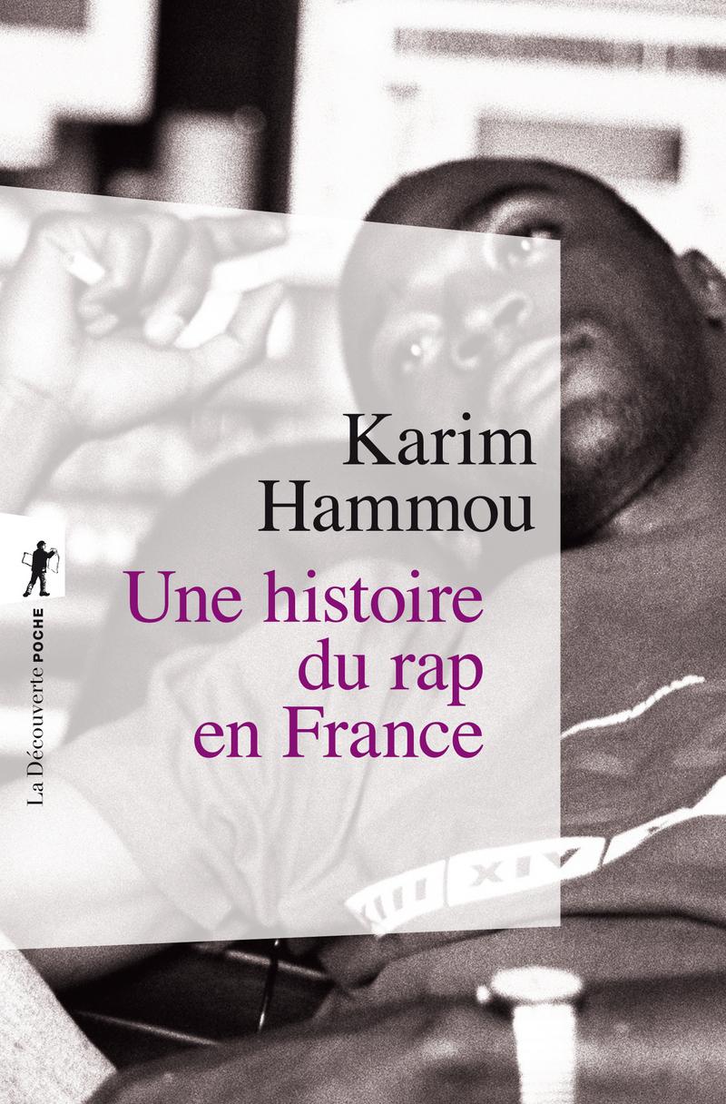 Une Histoire Du Rap En France Karim Hammou Editions La