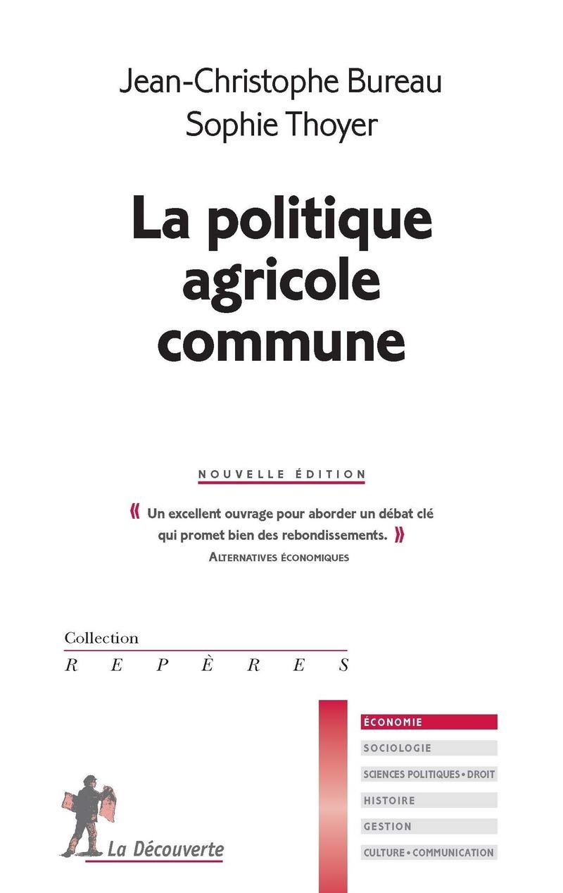 La politique agricole commune - Jean-Christophe BUREAU, Sophie THOYER