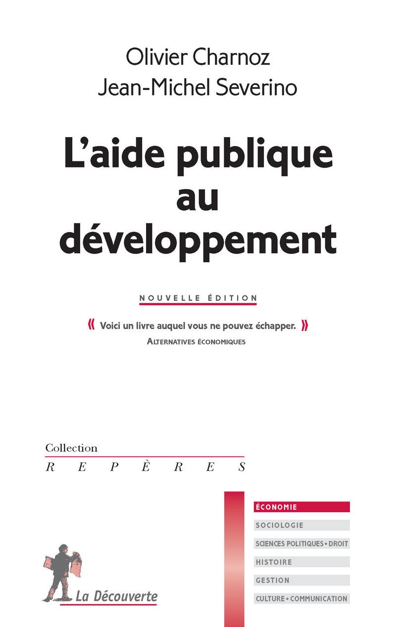L'aide publique au développement - Olivier CHARNOZ, Jean-Michel SEVERINO