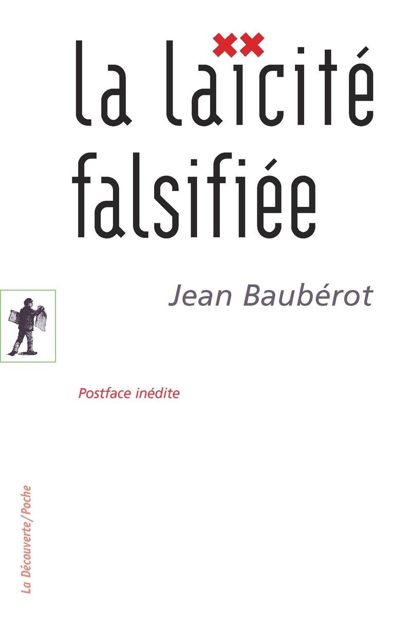 La laïcité falsifiée - Jean BAUBÉROT